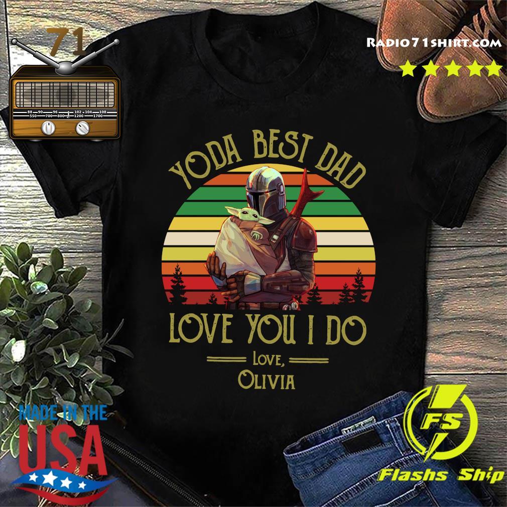 Darth Vader And Baby Yoda Best Dad Love You I Do Love Olivia Shirt