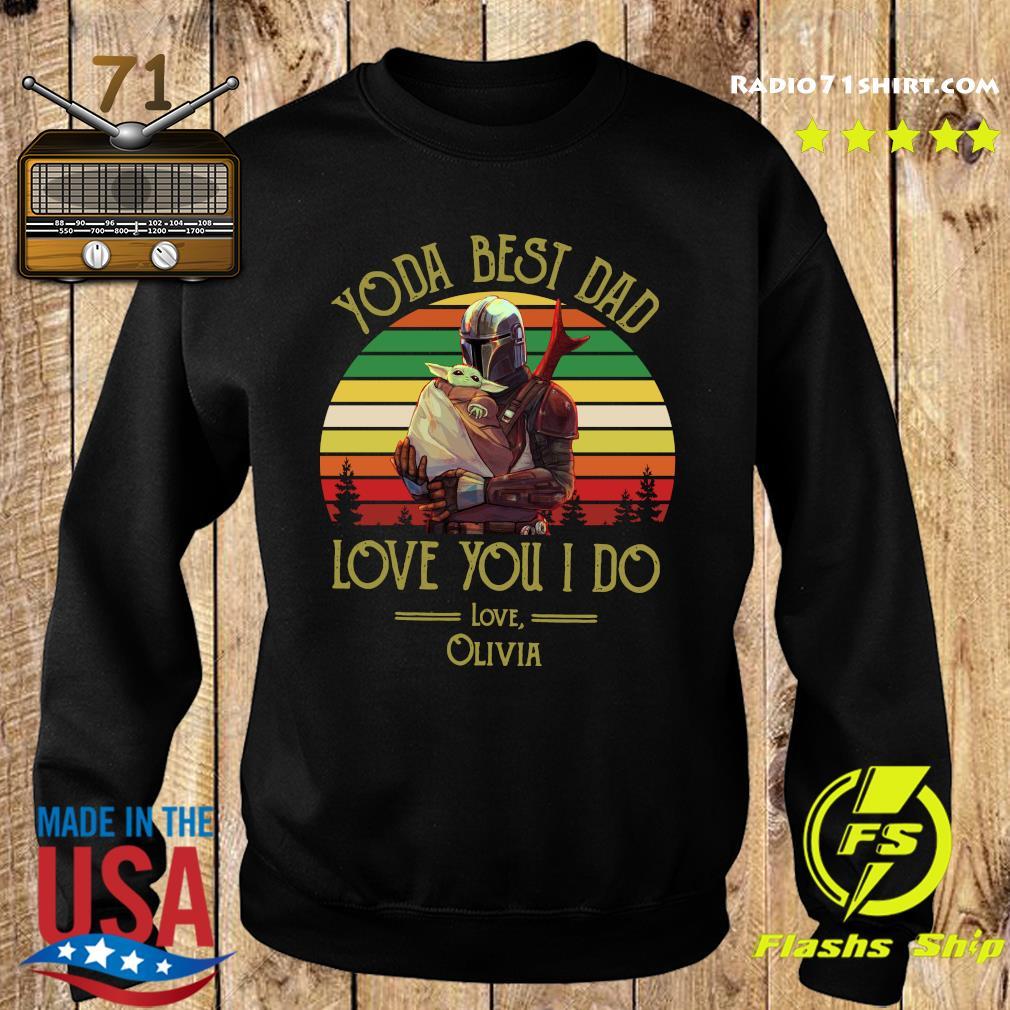 Darth Vader And Baby Yoda Best Dad Love You I Do Love Olivia Shirt Sweater