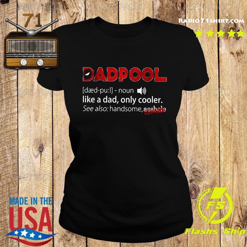 Deadpool Dadpool Like A Dad Only Cooler Shirt Ladies tee