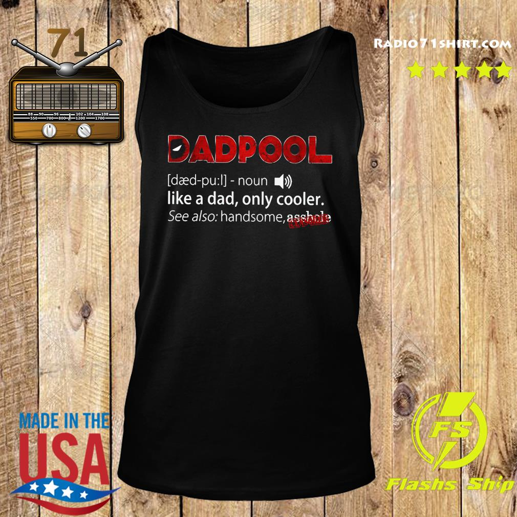 Deadpool Dadpool Like A Dad Only Cooler Shirt Tank top