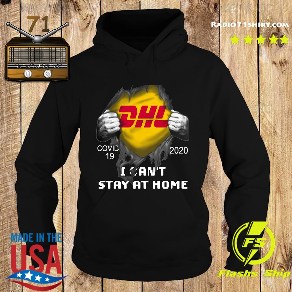 Dhl Express Inside Me Covid 19 2020 I Can't Stay At Home Shirt Hoodie