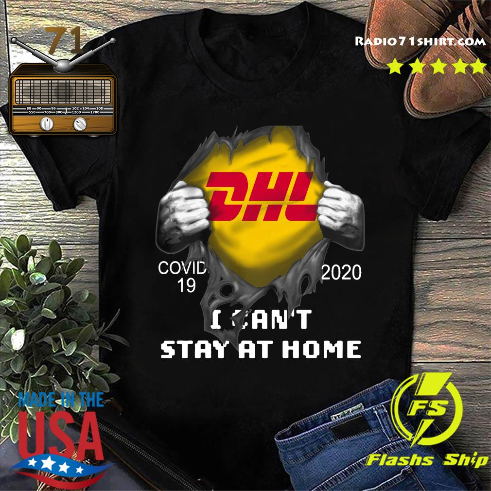 Dhl Express Inside Me Covid 19 2020 I Can't Stay At Home Shirt