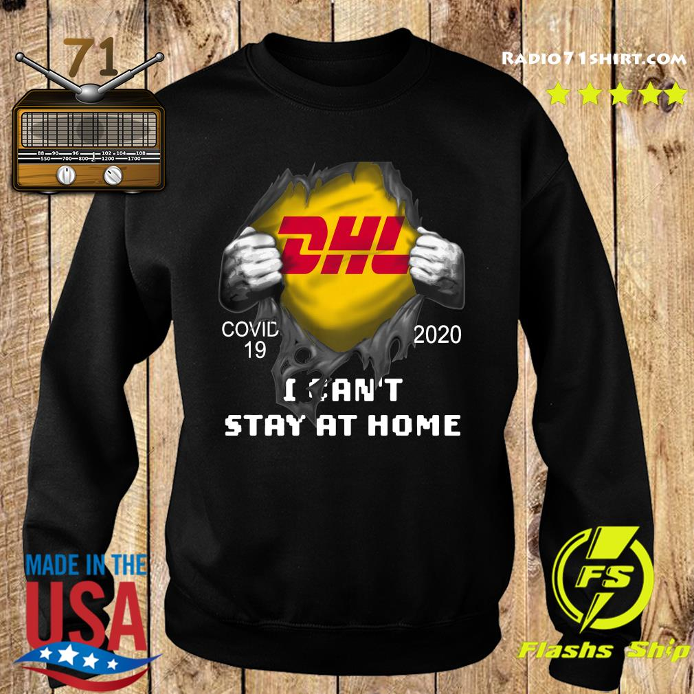 Dhl Express Inside Me Covid 19 2020 I Can't Stay At Home Shirt Sweater