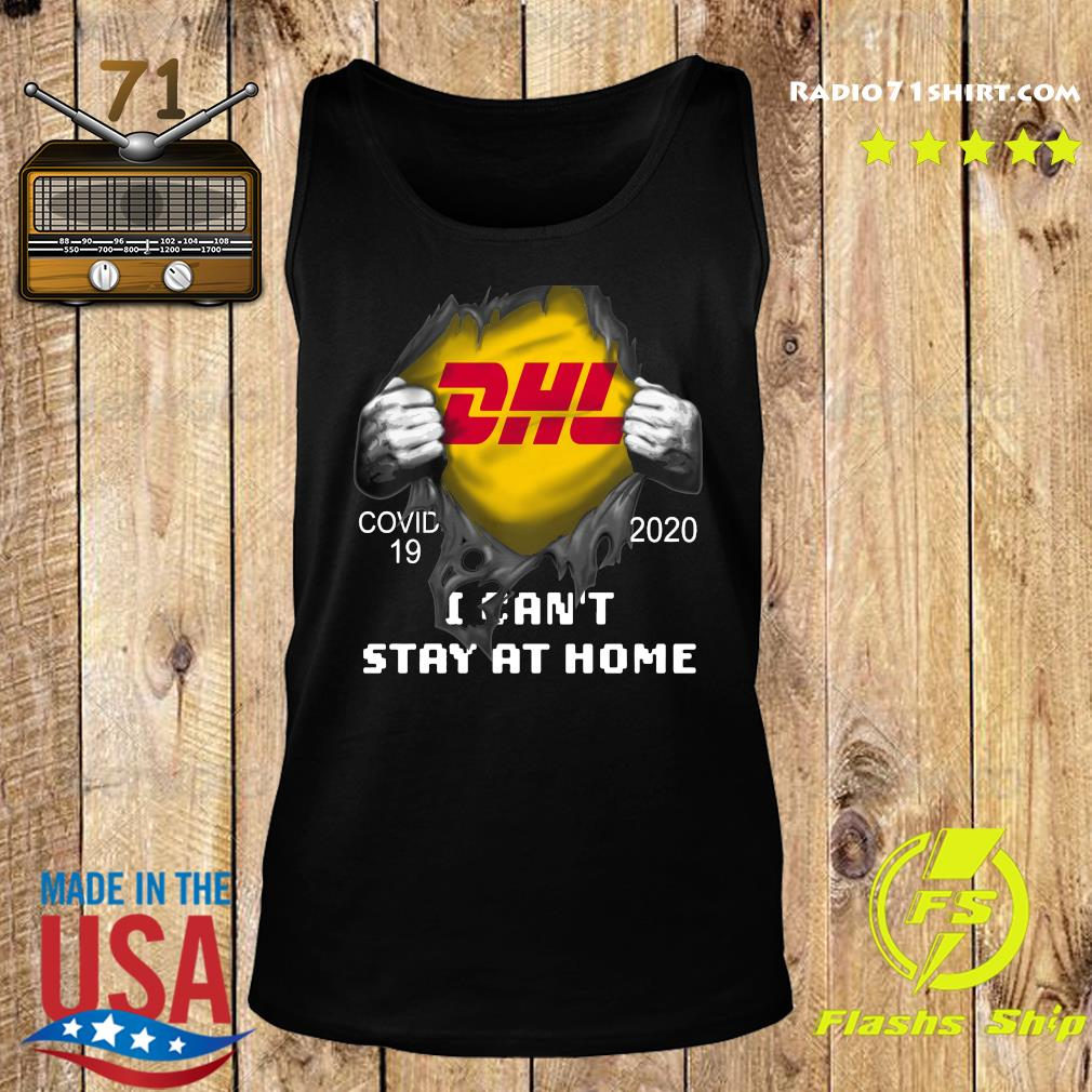 Dhl Express Inside Me Covid 19 2020 I Can't Stay At Home Shirt Tank top