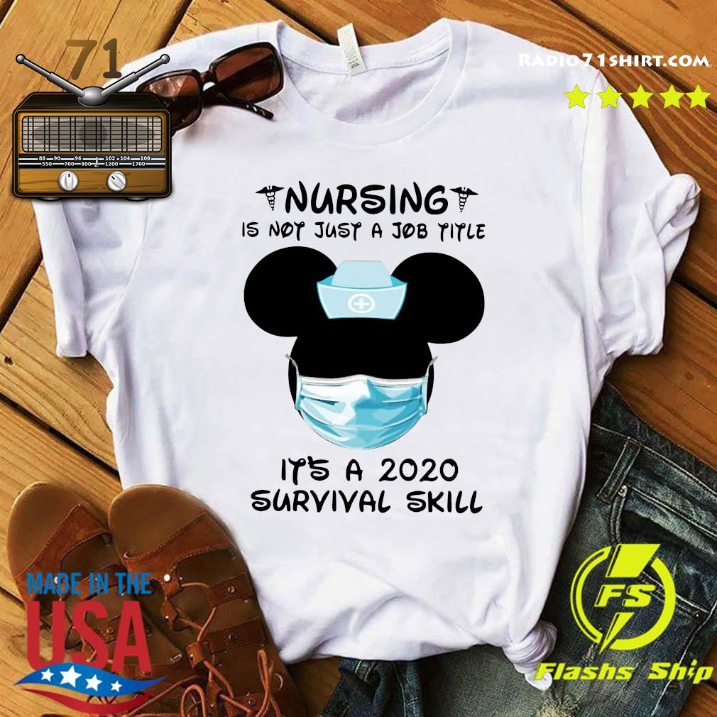 Disney Mickey Mouse Nursing Is Not Just A Job Title It's A 2020 Survival Skill Shirt