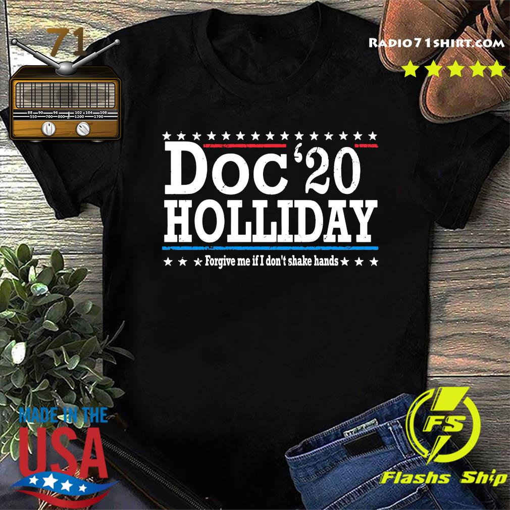 Doc 20 Holliday Forgive Me If I Don't Shake Hands Shirt