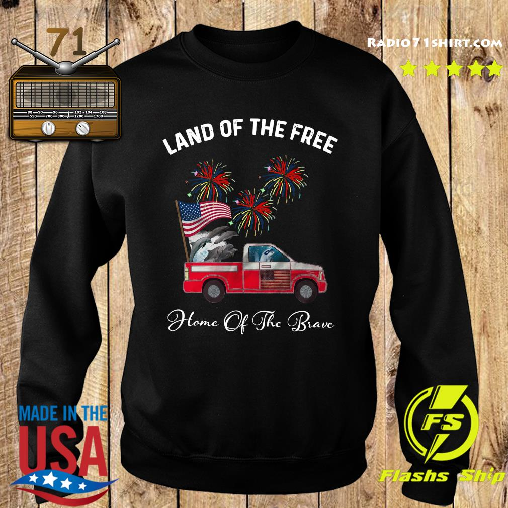 Dolphin Land Of The Free Home Of The Brave Car American Flag Veteran Independence Day Shirt Sweater