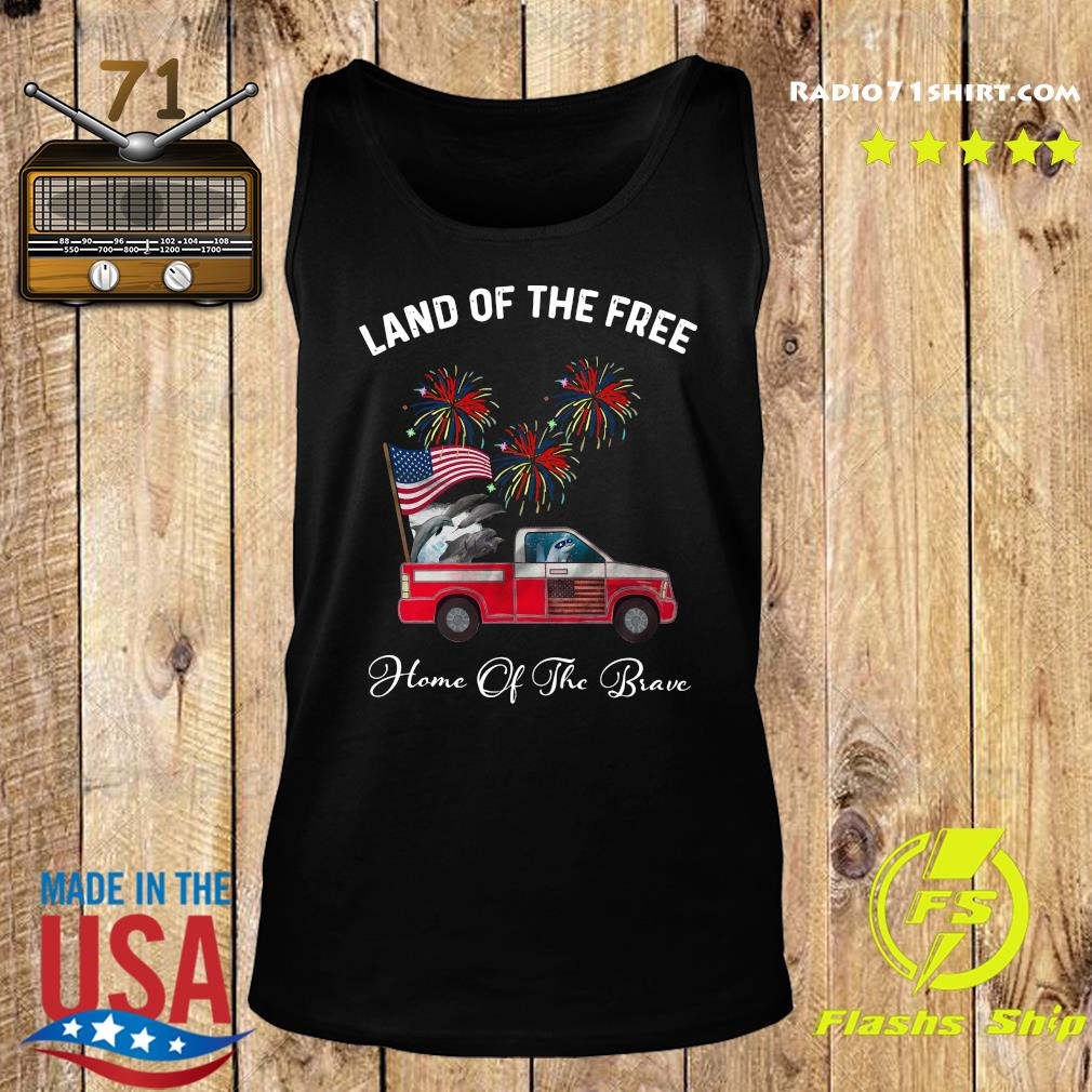 Dolphin Land Of The Free Home Of The Brave Car American Flag Veteran Independence Day Shirt Tank top