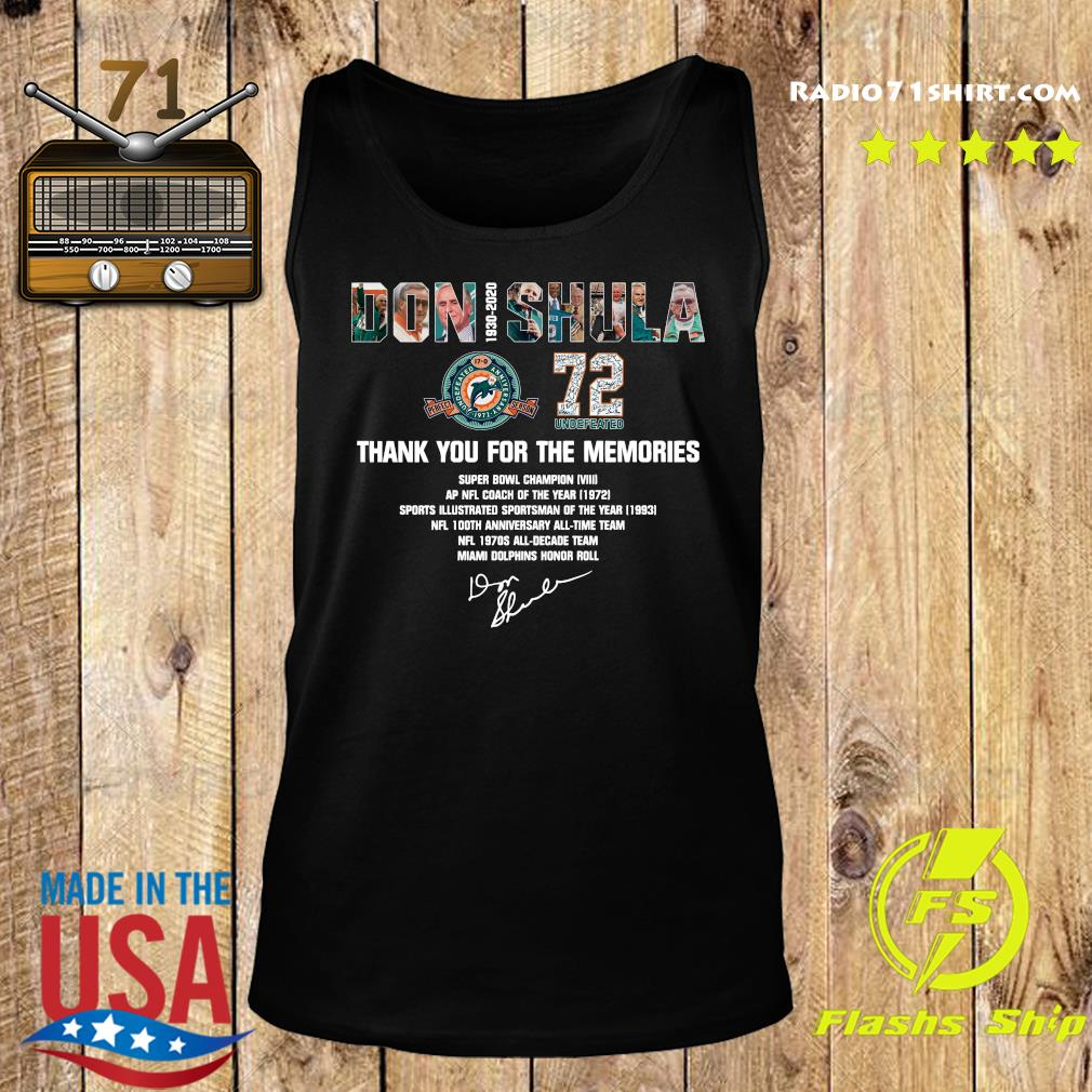 Don Shula 72 Undefeated 1930 2020 Thank You For The Memories Signature Shirt Tank top