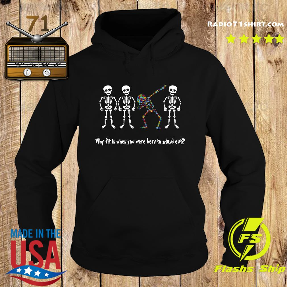 Dr.seuss Why Fit In When You Were Born To Stand Out Shirt Hoodie