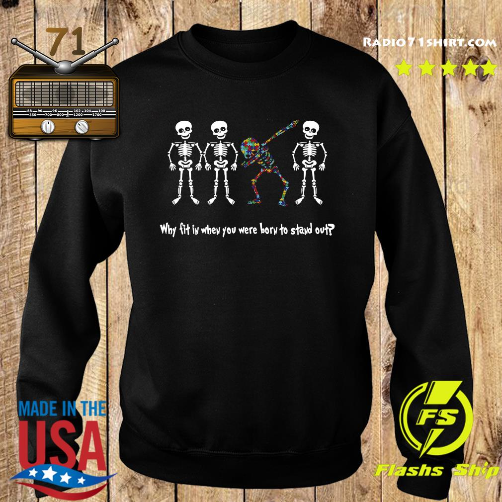 Dr.seuss Why Fit In When You Were Born To Stand Out Shirt Sweater