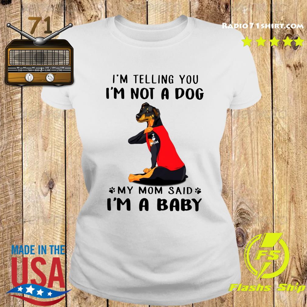 German Pinscher I'm Telling You I'm Not A Dog Shirt Ladies tee