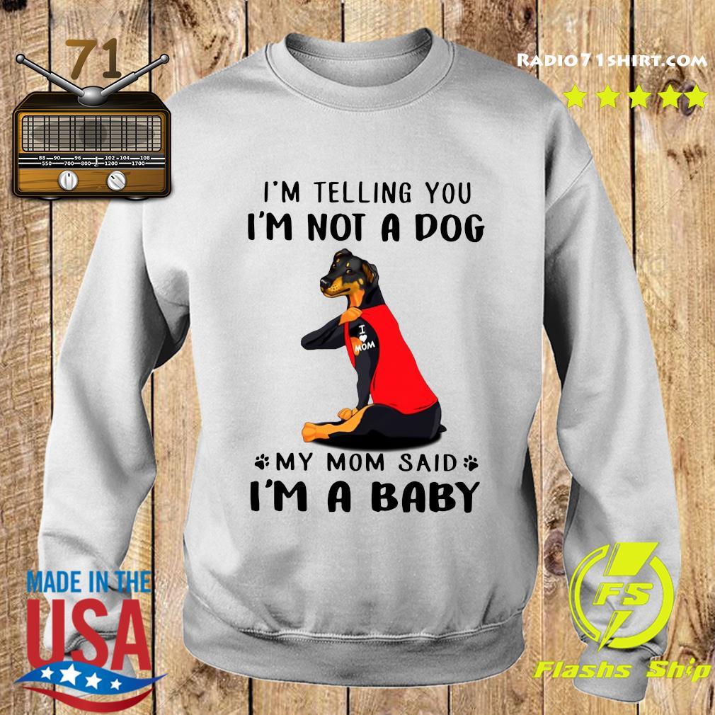 German Pinscher I'm Telling You I'm Not A Dog Shirt Sweater