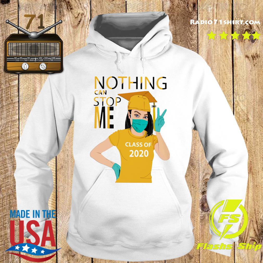 Graduation Nothing Can Stop Me Class Of 2020 Yellow Shirt Hoodie