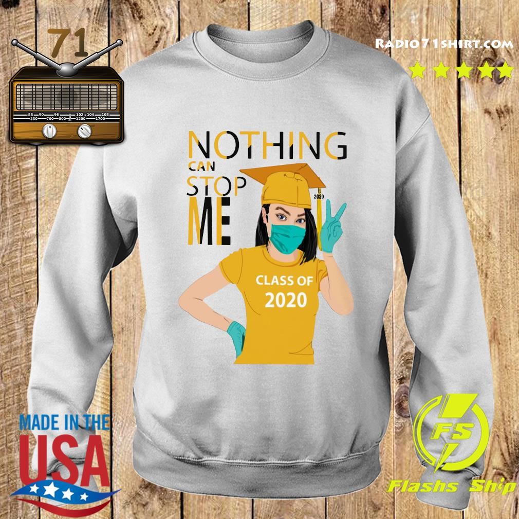 Graduation Nothing Can Stop Me Class Of 2020 Yellow Shirt Sweater