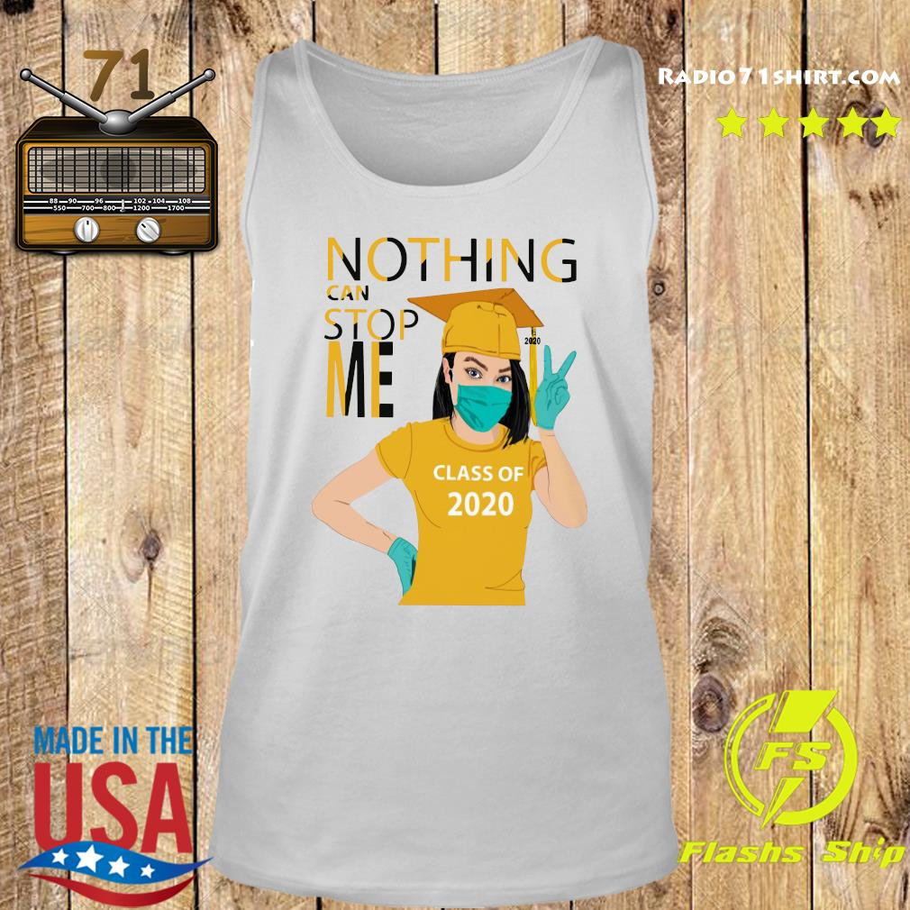Graduation Nothing Can Stop Me Class Of 2020 Yellow Shirt Tank top