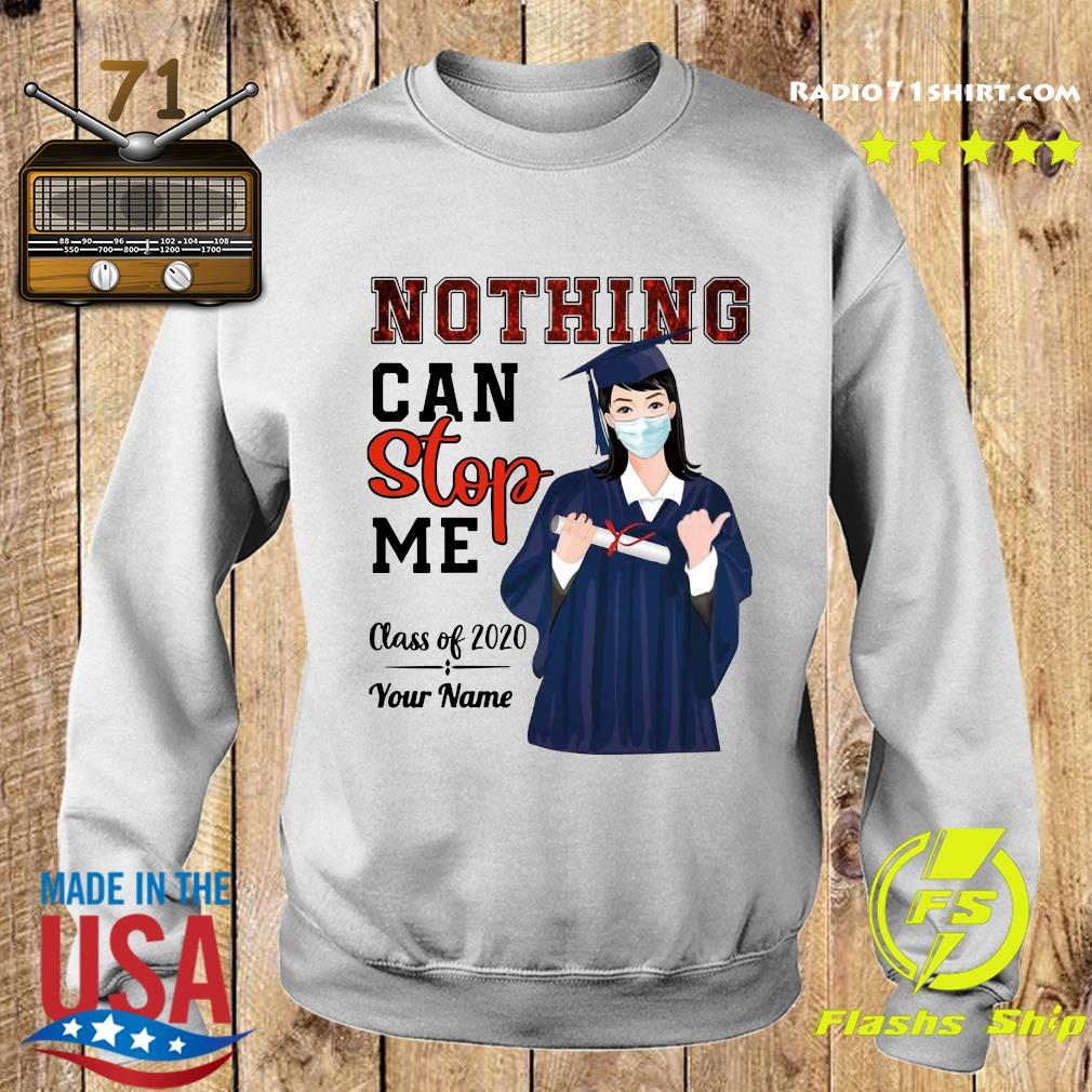 Graduation Nothing Can Stop Me Class Of 2020 Your Name Shirt Sweater