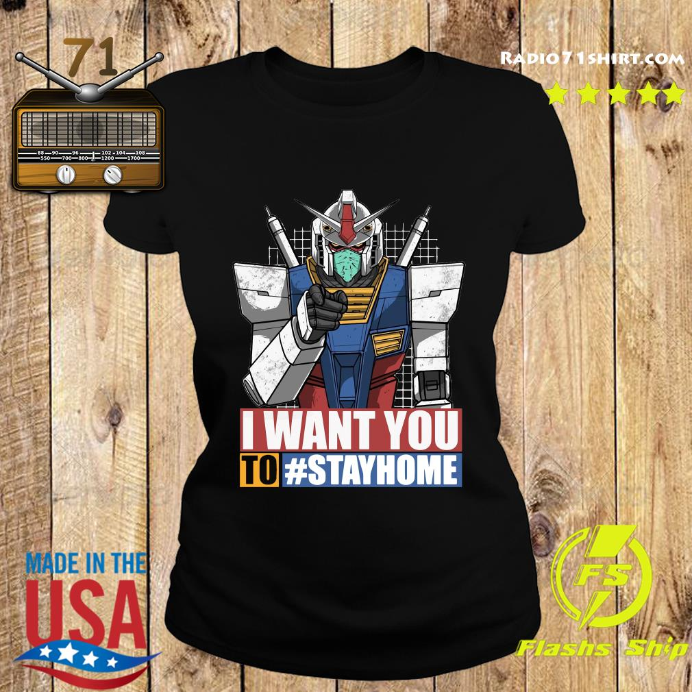 Gundam I Want You To Stay Home Shirt Ladies tee