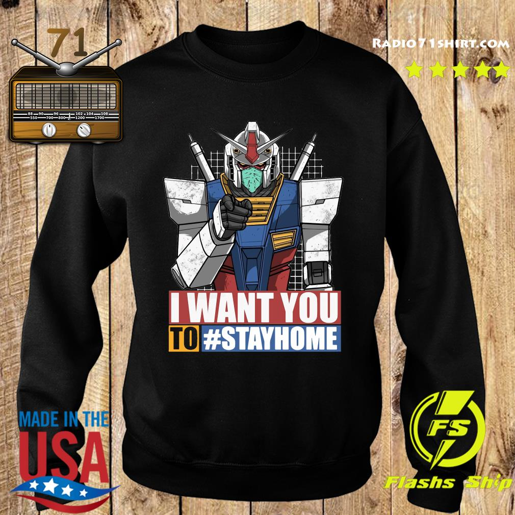 Gundam I Want You To Stay Home Shirt Sweater