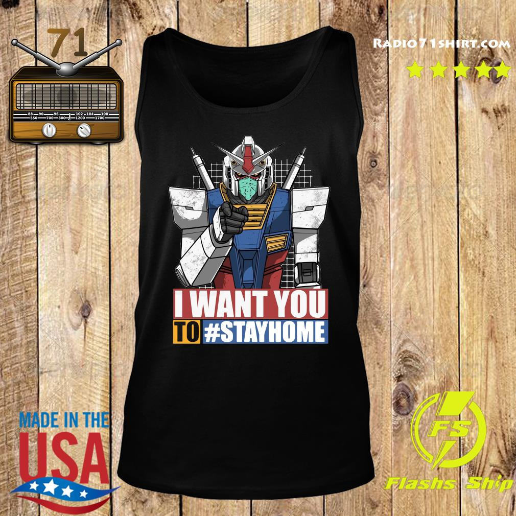 Gundam I Want You To Stay Home Shirt Tank top