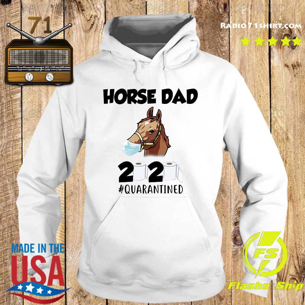 Horse Dad Face Mask 2020 Toilet Paper Quarantined Shirt Hoodie