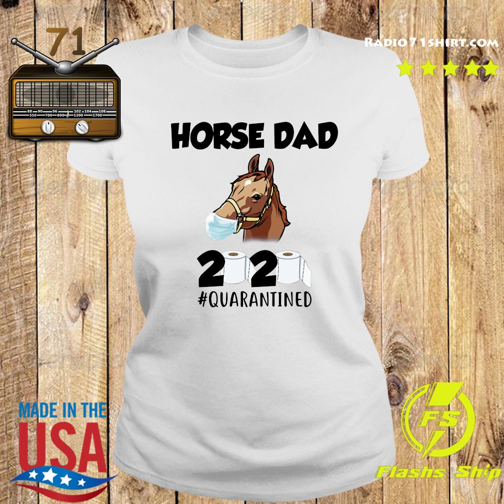 Horse Dad Face Mask 2020 Toilet Paper Quarantined Shirt Ladies tee