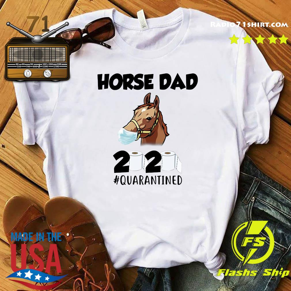 Horse Dad Face Mask 2020 Toilet Paper Quarantined Shirt