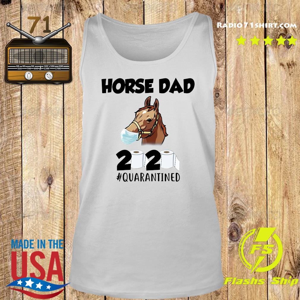 Horse Dad Face Mask 2020 Toilet Paper Quarantined Shirt Tank top