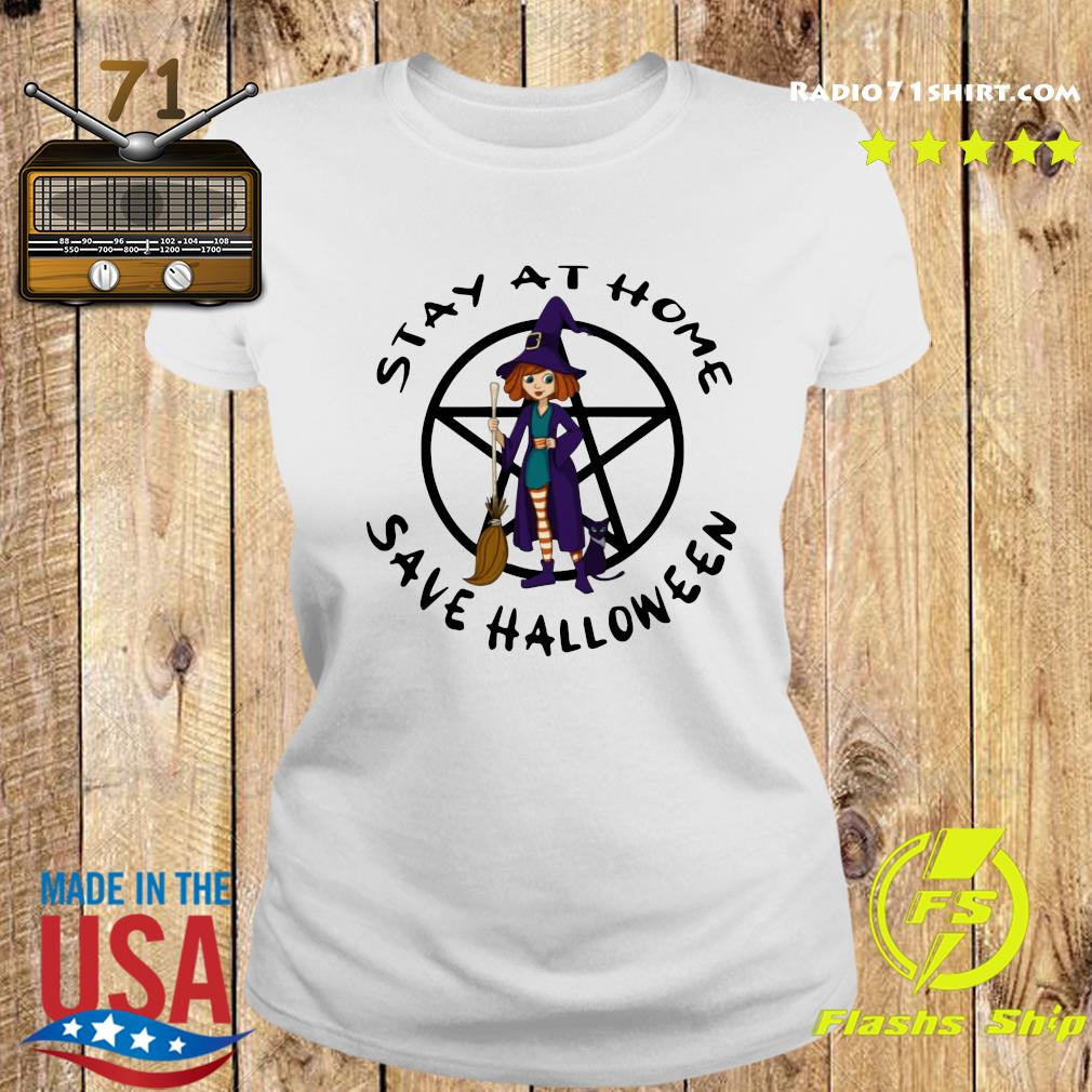 hot witch stay at home save halloween s Ladies tee