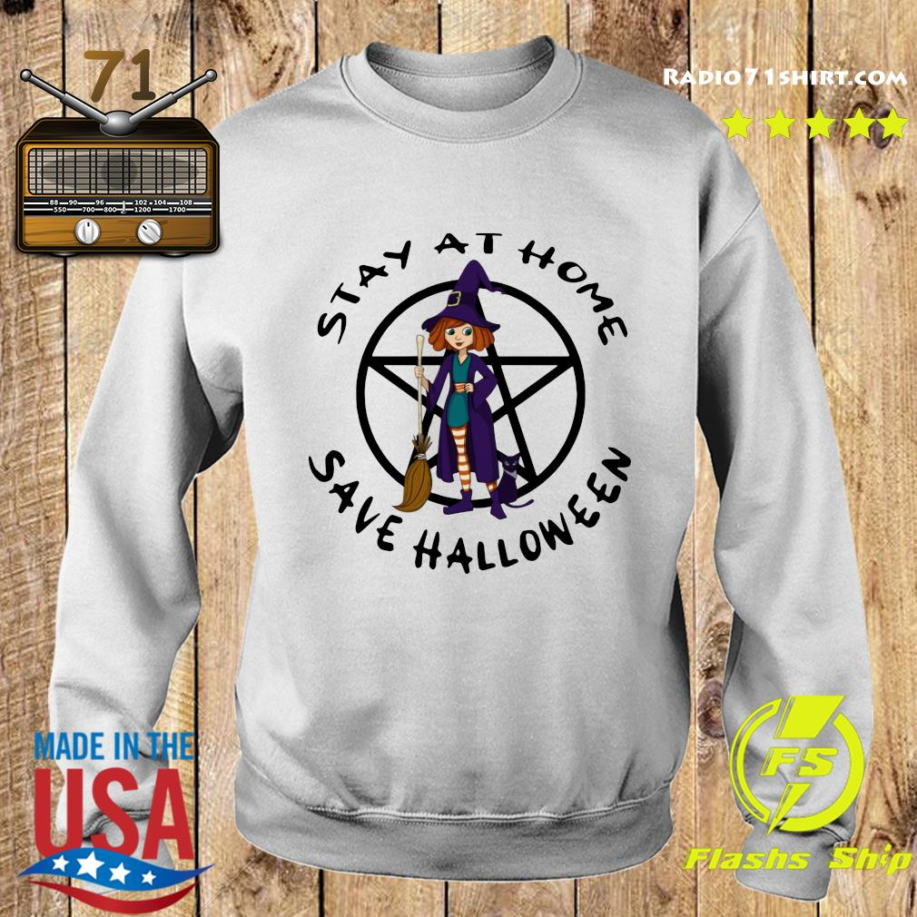 How Witch Stay At Home Save Halloween Shirt Sweater