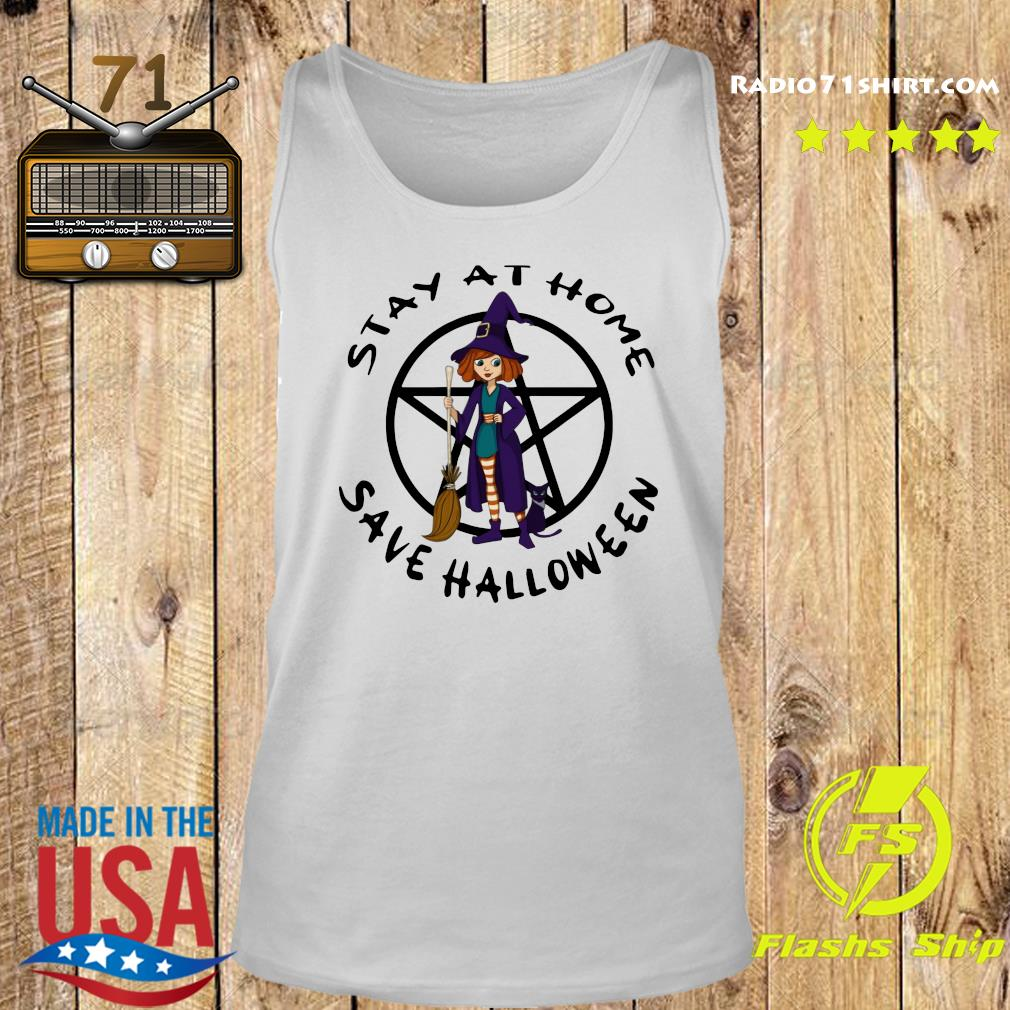 How Witch Stay At Home Save Halloween Shirt Tank top