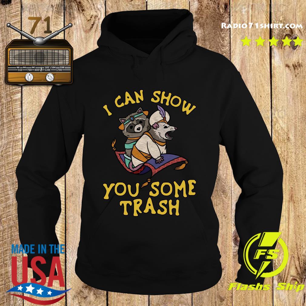 I Can Show You Some Trash Racoon Possum T-Shirts Hoodie