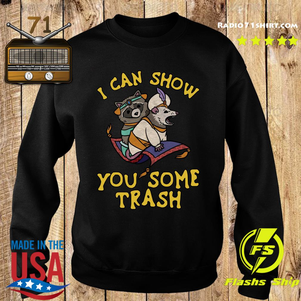 I Can Show You Some Trash Racoon Possum T-Shirts Sweater