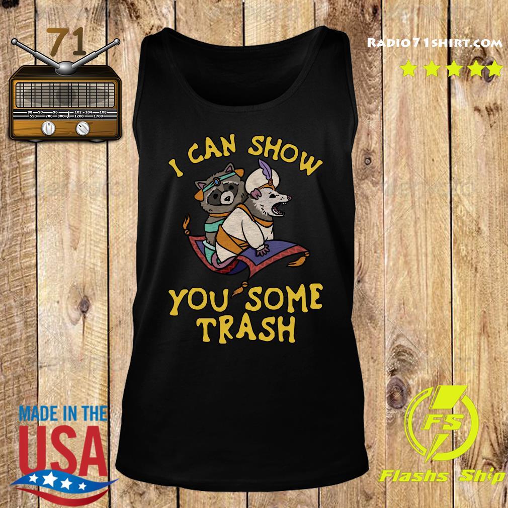 I Can Show You Some Trash Racoon Possum T-Shirts Tank top