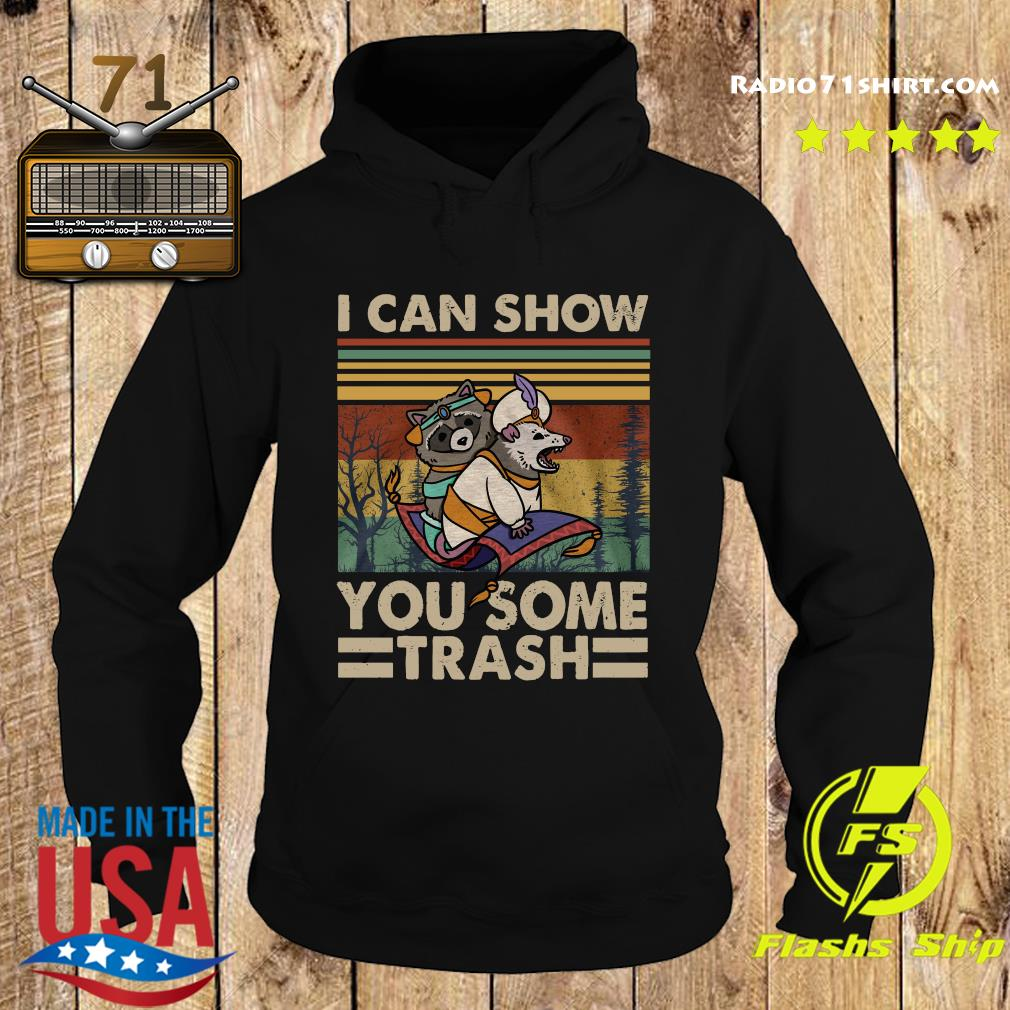 I Can Show You Some Trash Racoon Vintage Shirt Hoodie