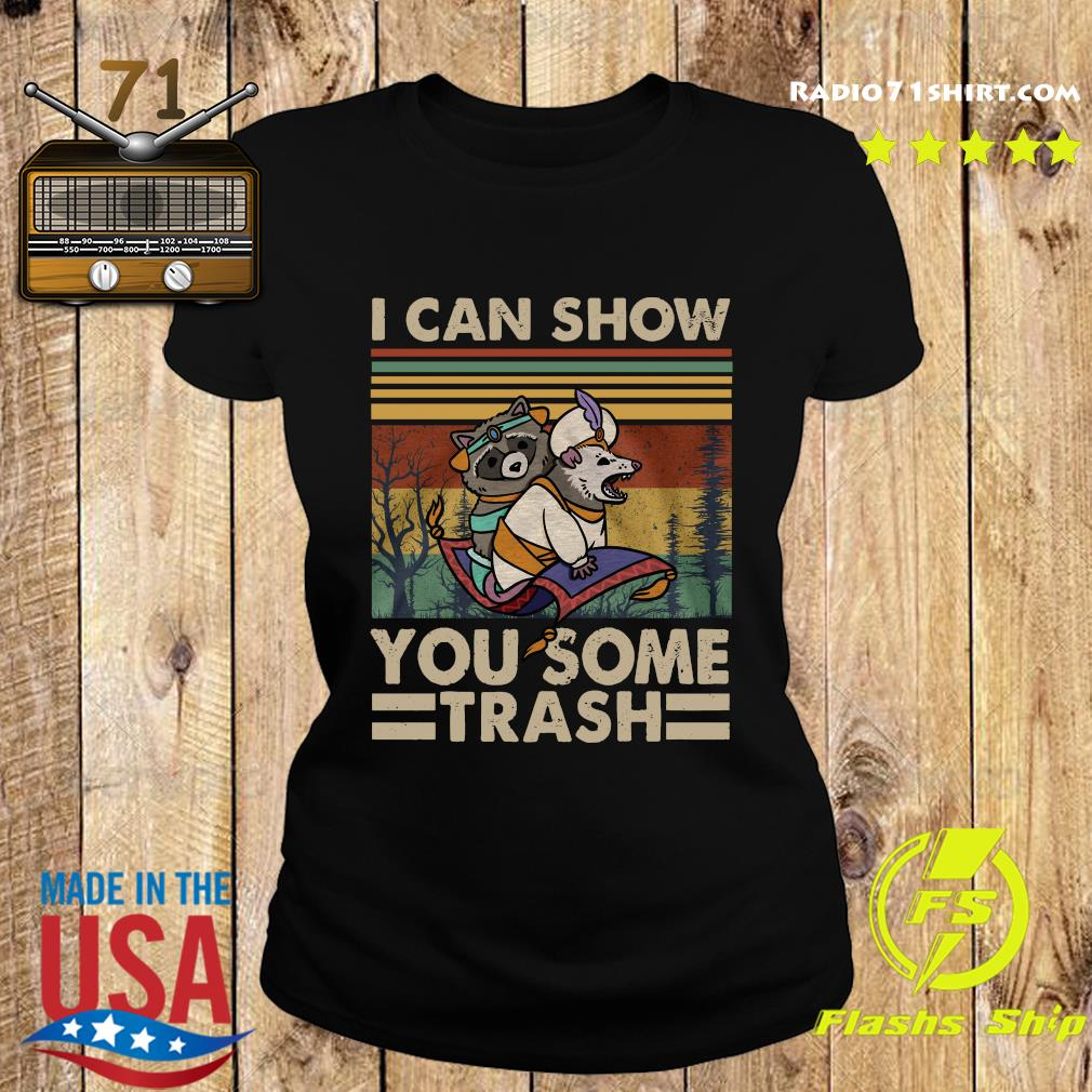 I Can Show You Some Trash Racoon Vintage Shirt Ladies tee