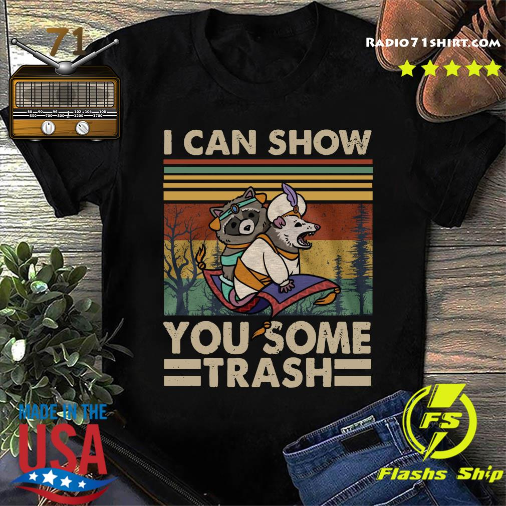 I Can Show You Some Trash Racoon Vintage Shirt
