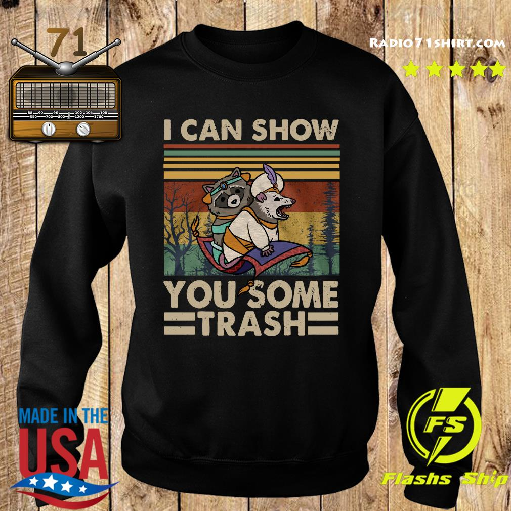 I Can Show You Some Trash Racoon Vintage Shirt Sweater
