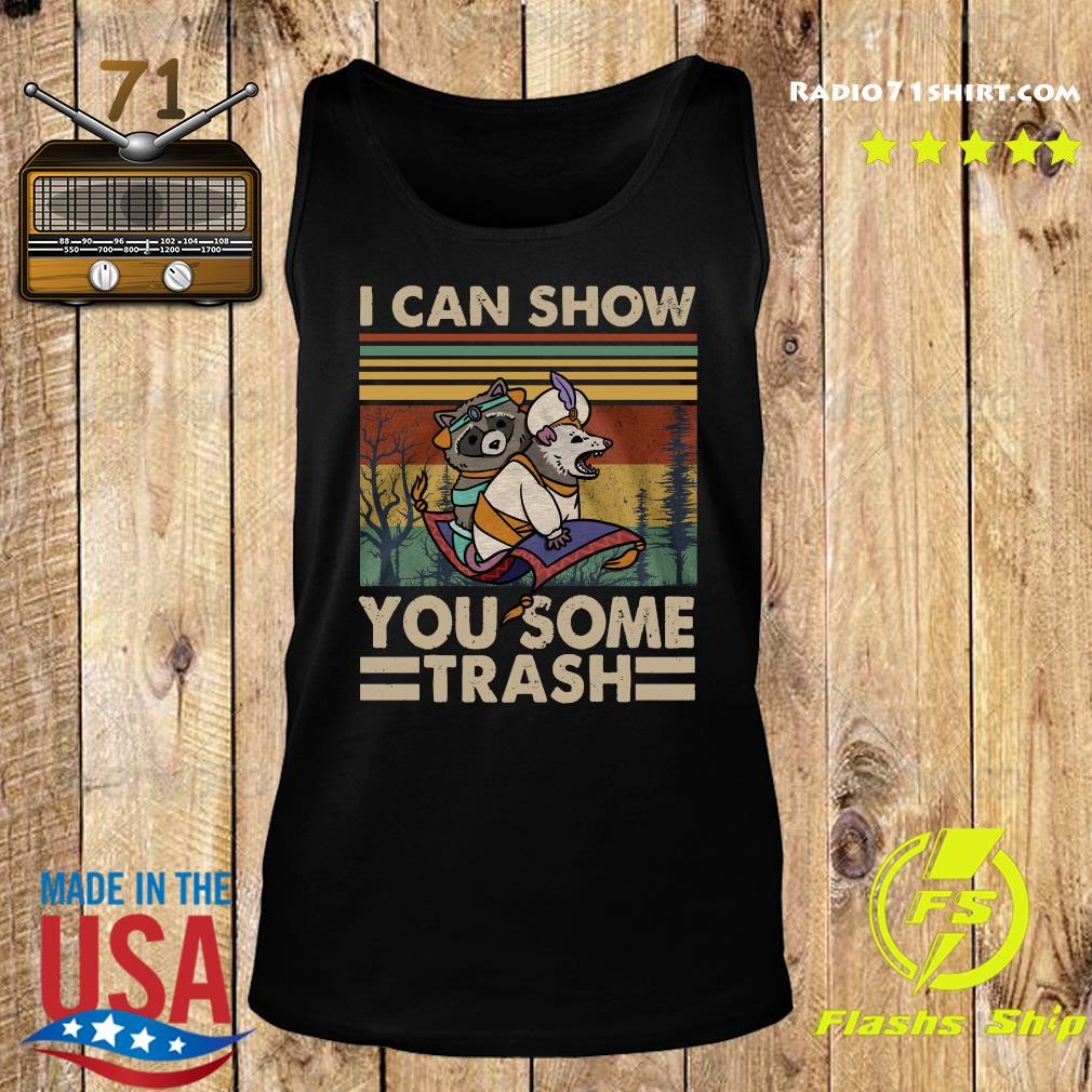 I Can Show You Some Trash Racoon Vintage Shirt Tank top