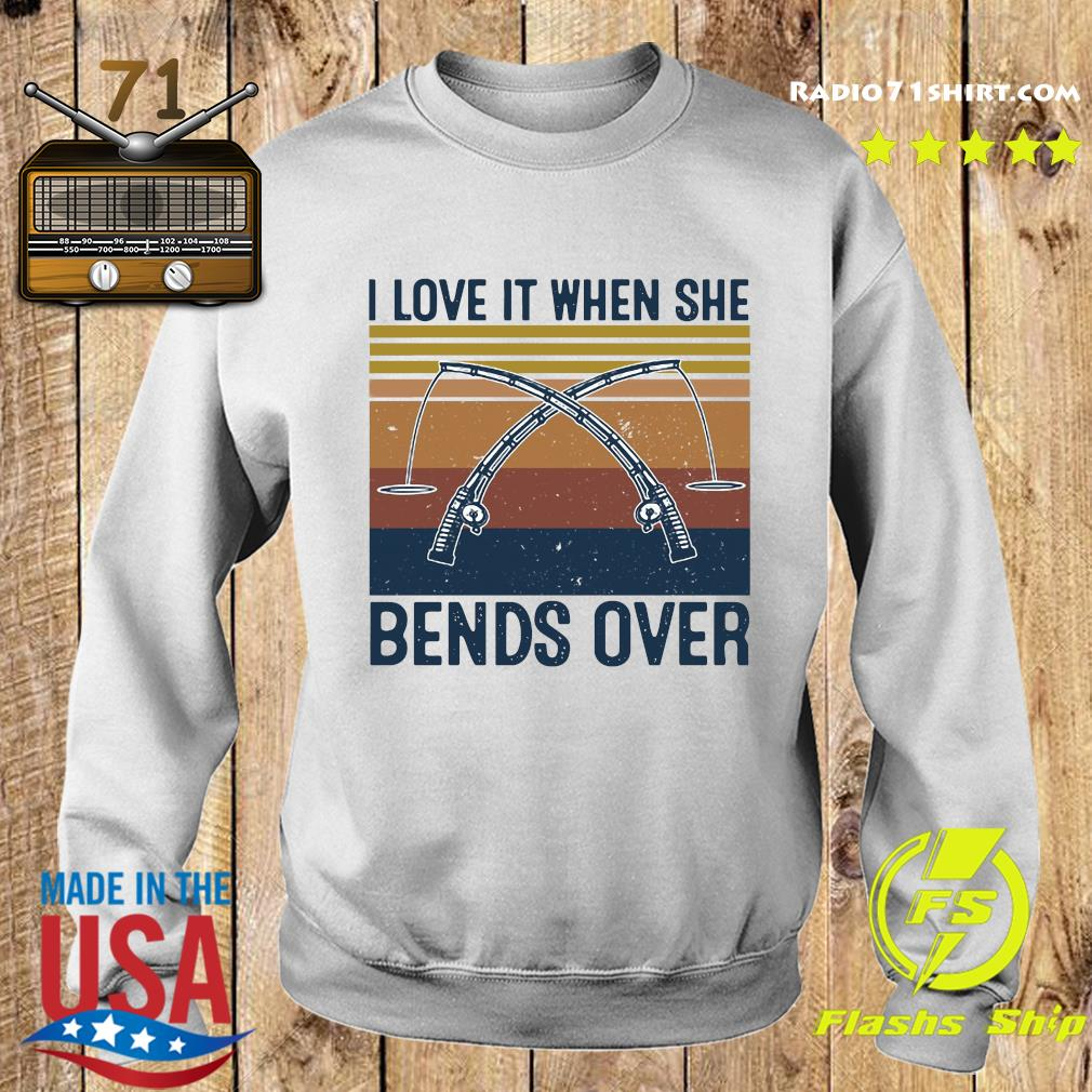 I Love It When She Bends Over Fishing Vintage Shirt Sweater