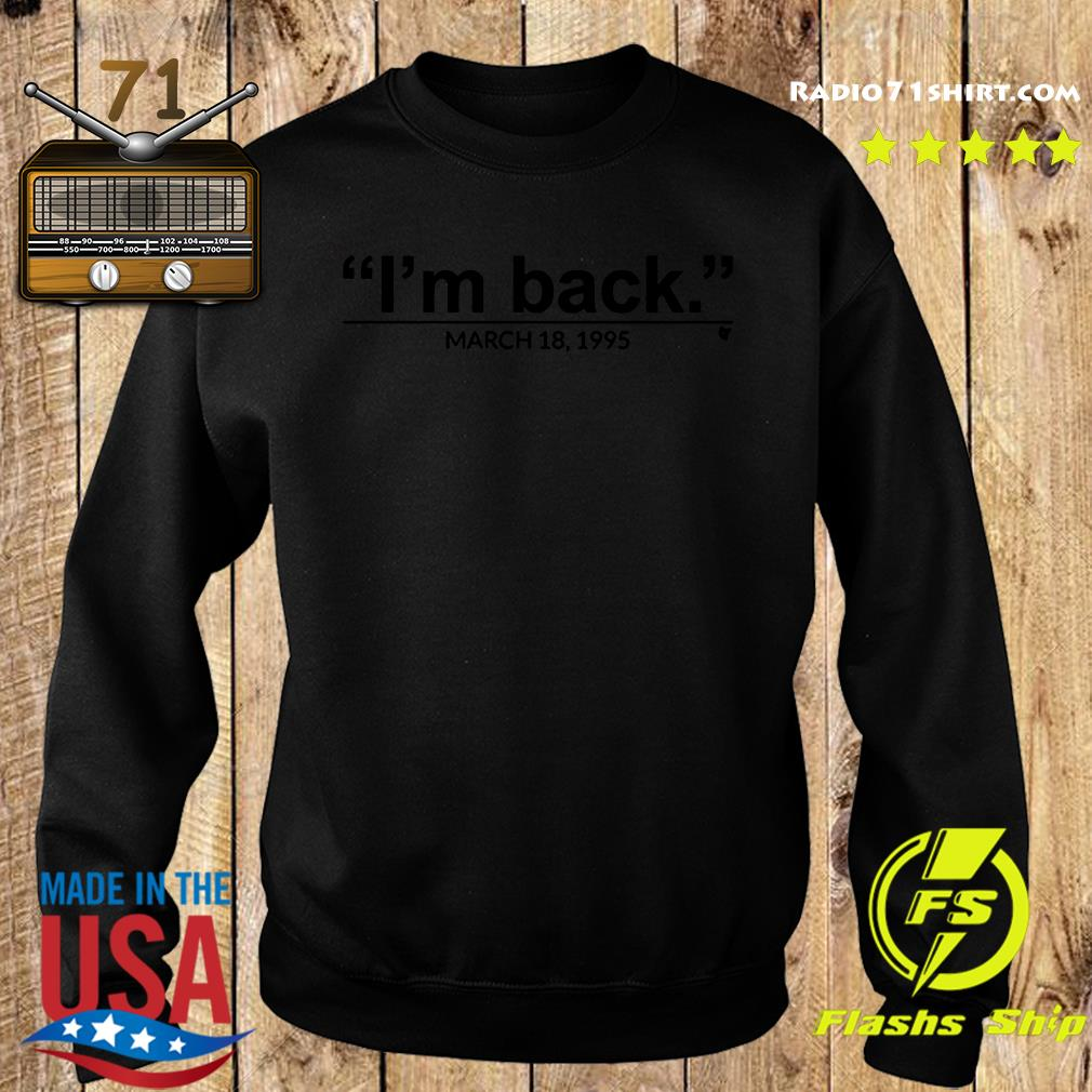 I'm Back March 18 1995 Shirt Sweater