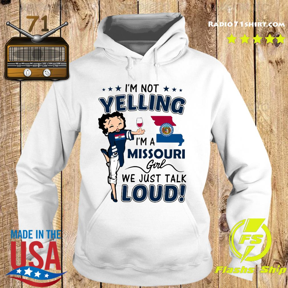 I'm Not Yelling I'm A Missouri Girl We Just Talk Loud Shirt Hoodie