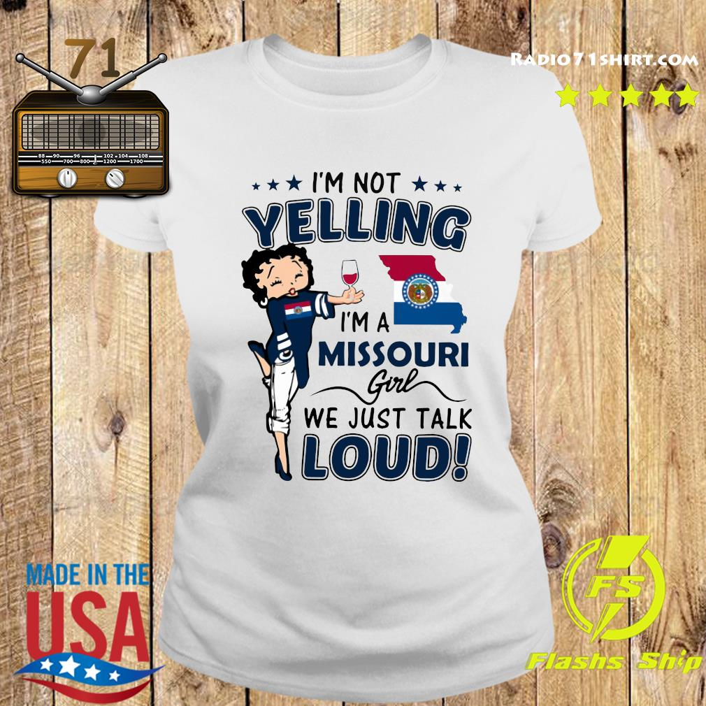 I'm Not Yelling I'm A Missouri Girl We Just Talk Loud Shirt Ladies tee