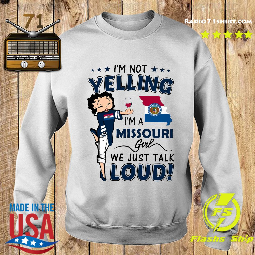 I'm Not Yelling I'm A Missouri Girl We Just Talk Loud Shirt Sweater