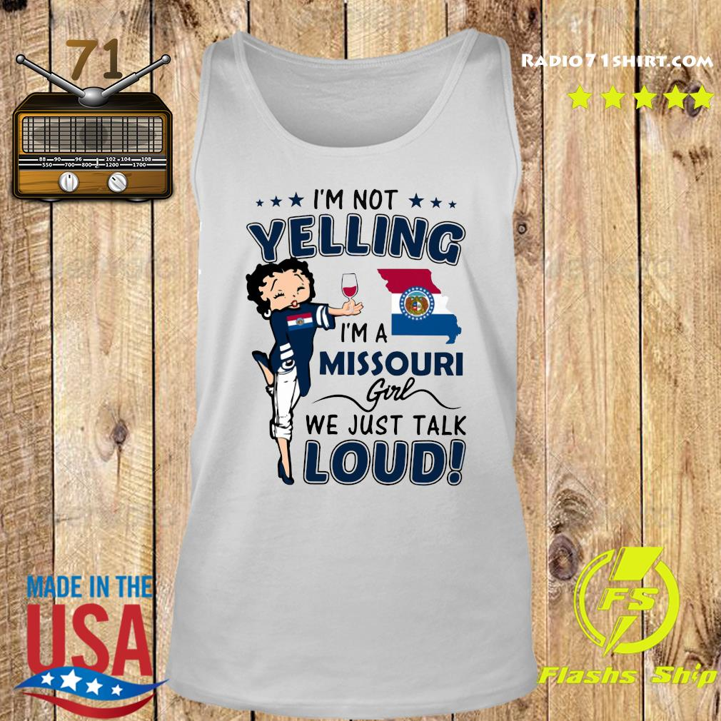 I'm Not Yelling I'm A Missouri Girl We Just Talk Loud Shirt Tank top