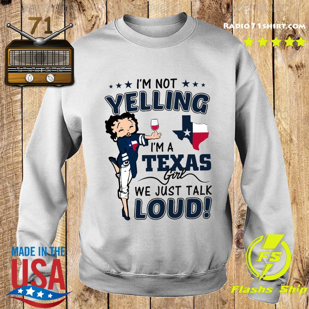 I'm Not Yelling Im A Texas Girl We Just Talk Loud Shirt Sweater
