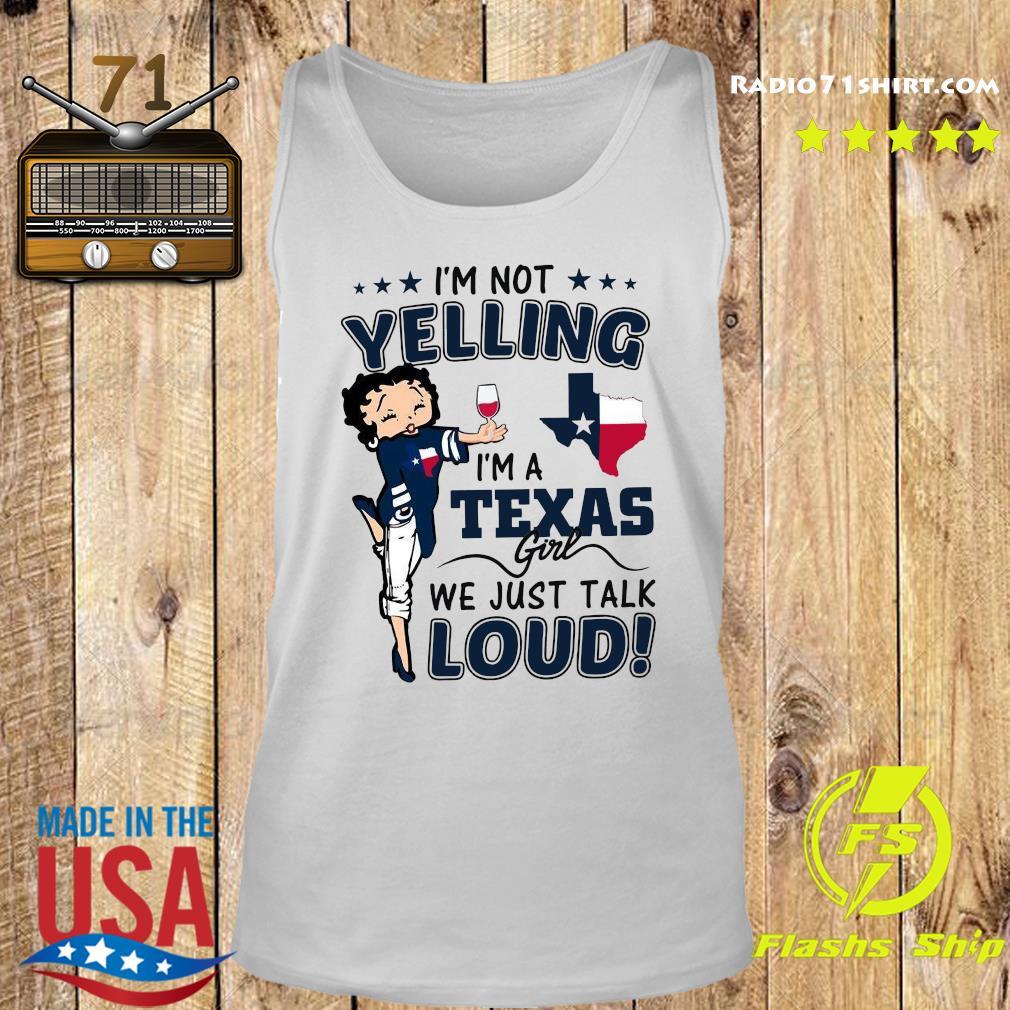 I'm Not Yelling Im A Texas Girl We Just Talk Loud Shirt Tank top