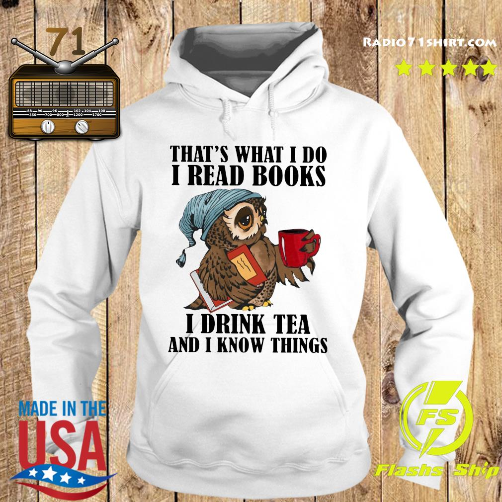 I Read Books I Drink Tea And I Know Things Classic T-Shirt Hoodie