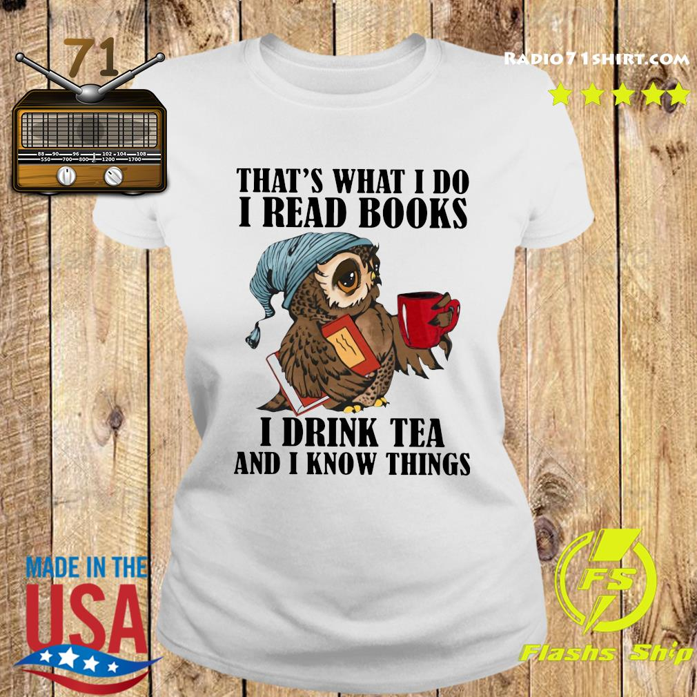 I Read Books I Drink Tea And I Know Things Classic T-Shirt Ladies tee