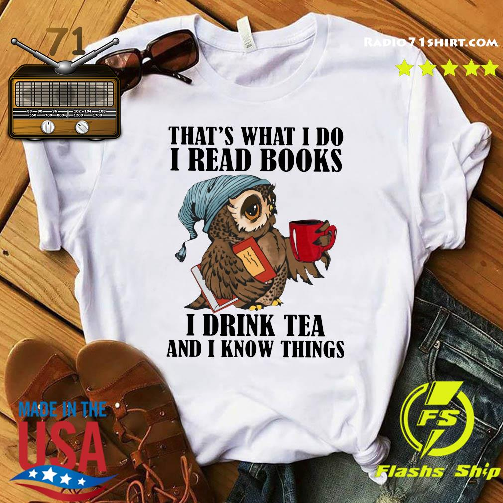 I Read Books I Drink Tea And I Know Things Classic T-Shirt